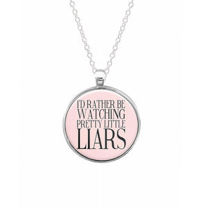 Rather Be Watching Pretty Little Liars... Keyring - Fun Cases