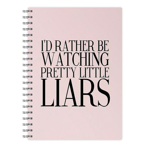 Rather Be Watching Pretty Little Liars... Notebook - Fun Cases