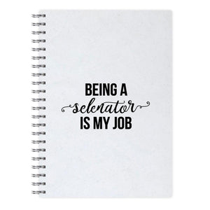 Being A Selenator Is My Job... Notebook - Fun Cases