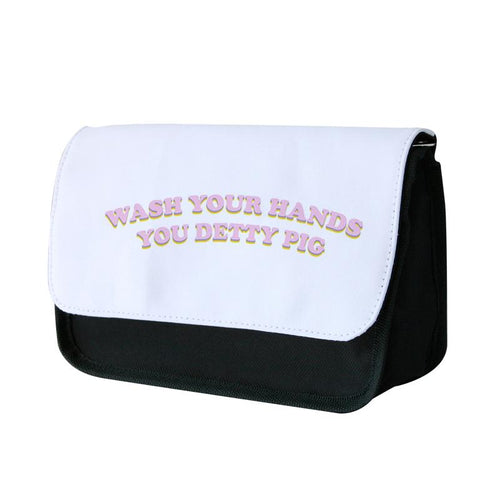 Wash Your Hands You Dutty Pig Text - Sex Education Pencil Case