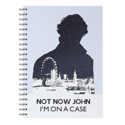 Now Now John, I'm On A Case - Sherlock Notebook - Fun Cases