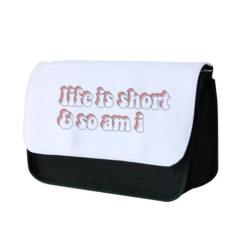 ife Is Short And So Am I - TikTok Pencil Case