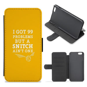 99 Problems But A Snitch Aint One Flip / Wallet Phone Case - Fun Cases