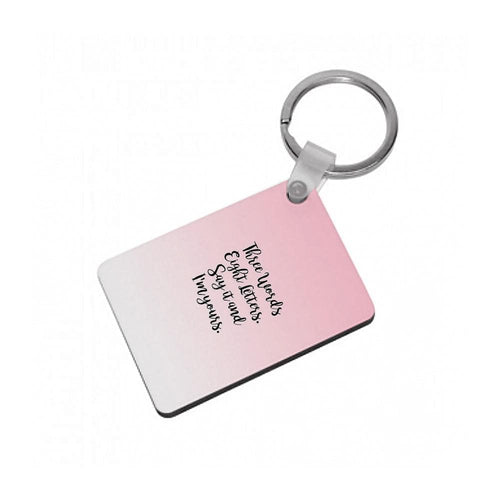 Three Words, Eight Letters - Gossip Girl Keyring - Fun Cases