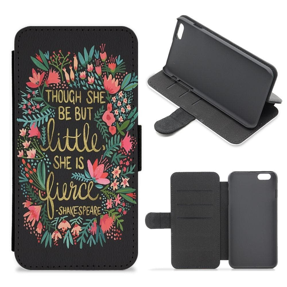 Though She Be But Little, She Is Fierce Flip / Wallet Phone Case - Fun Cases