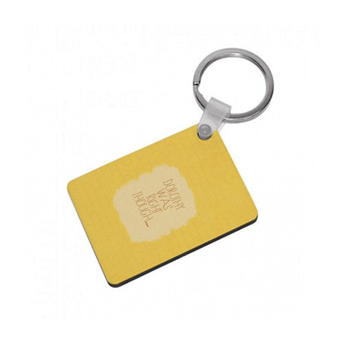 But Dorothy Was Right Though - Arctic Monkeys Keyring - Fun Cases