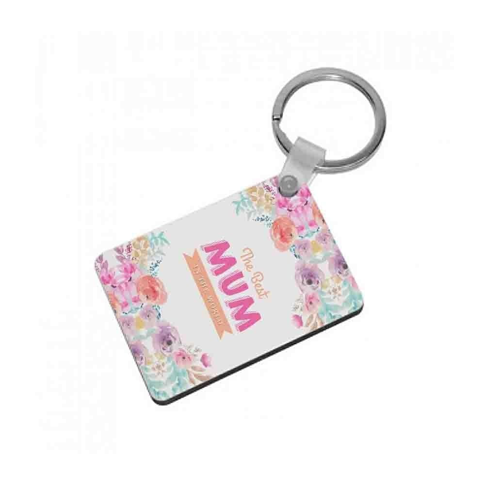 Best Mum In The World Keyring - Fun Cases