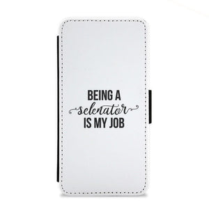 Being A Selenator Is My Job... Flip Wallet Phone Case - Fun Cases