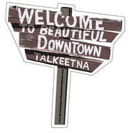 "4 x 4 Die Cut ""Welcome to Talkeetna"" Sticker"