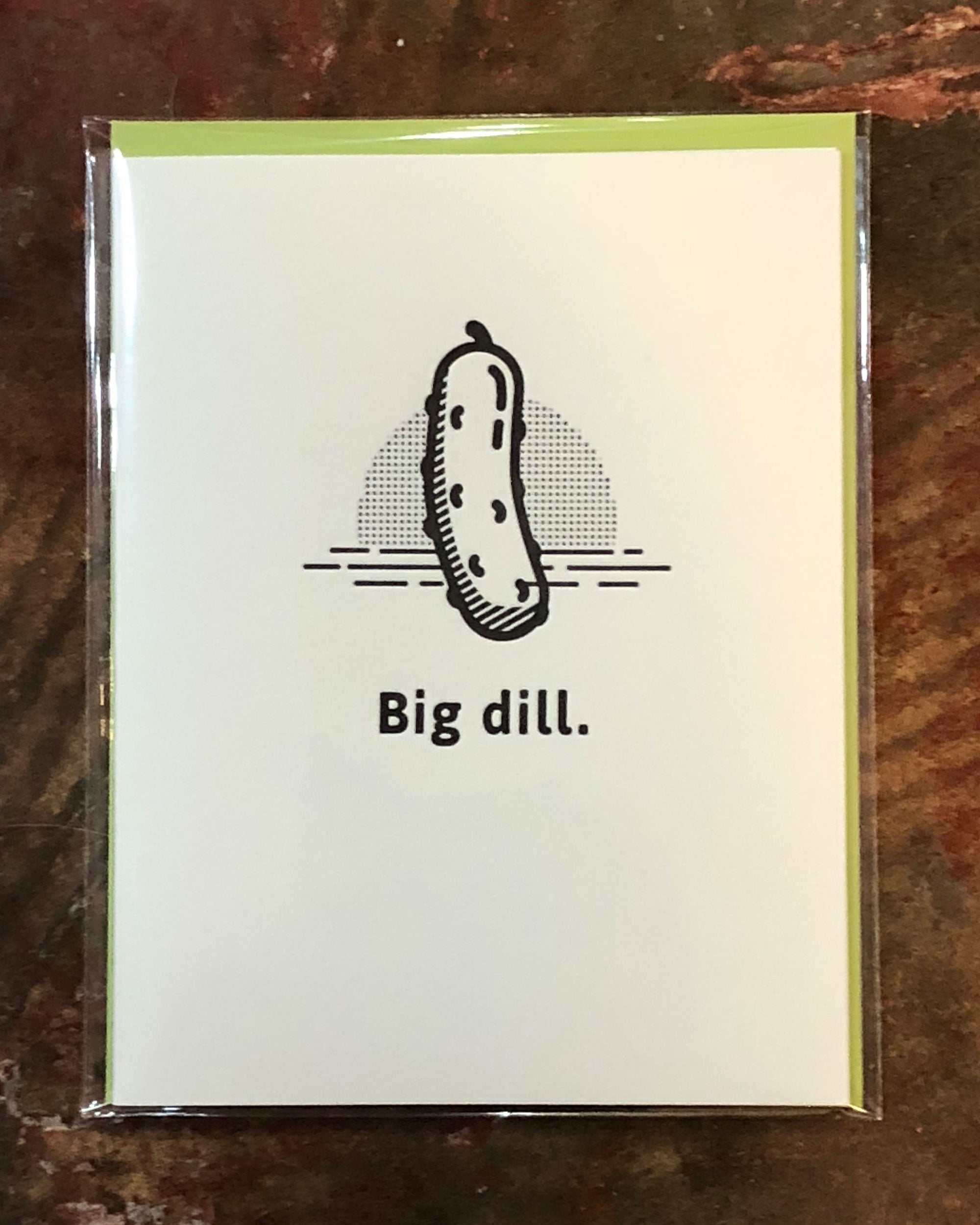 Big dill. Greeting Card