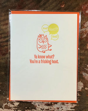 You're a fricking hoot. Greeting Card