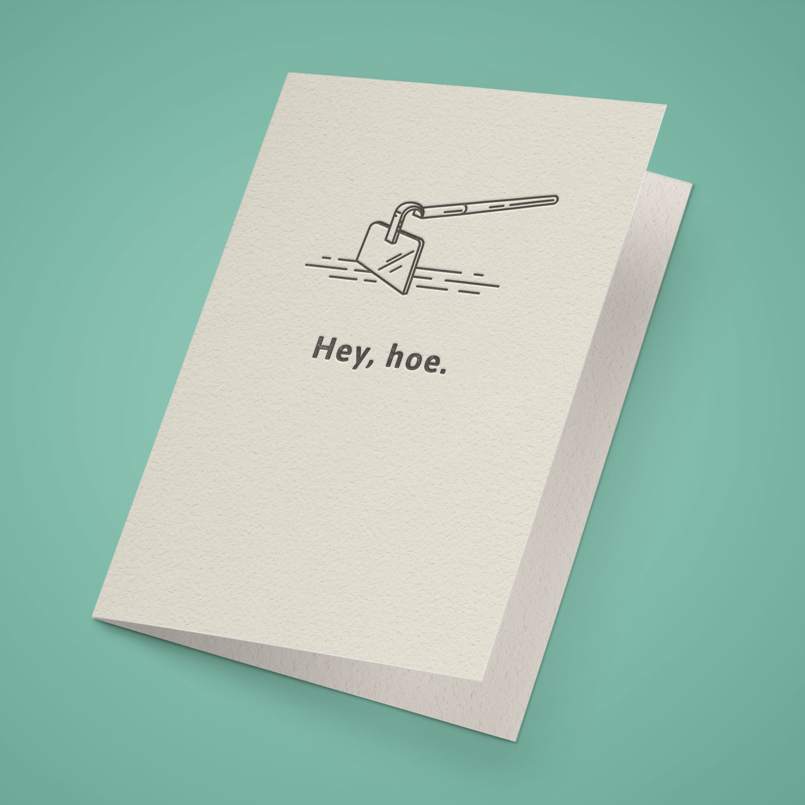 Hey, hoe. Greeting Card