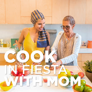 COOK in fiesta WITH MOM