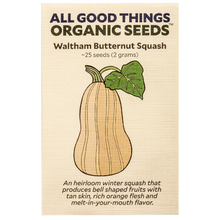 Load image into Gallery viewer, All Good Things Organic Seeds Waltham Butternut Squash