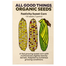 Load image into Gallery viewer, All Good Things Organic Seeds Festivity Sweet Corn