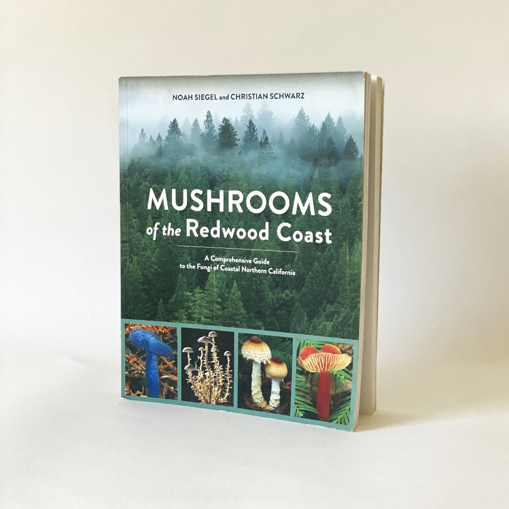 Mushrooms of the Redwood Coast Guide Book Noah Siegel