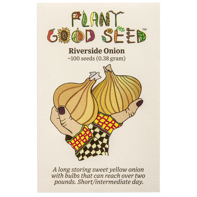Plant Good Seed Riverside Onion