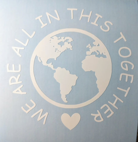 We Are All In This Together Vinyl Decal