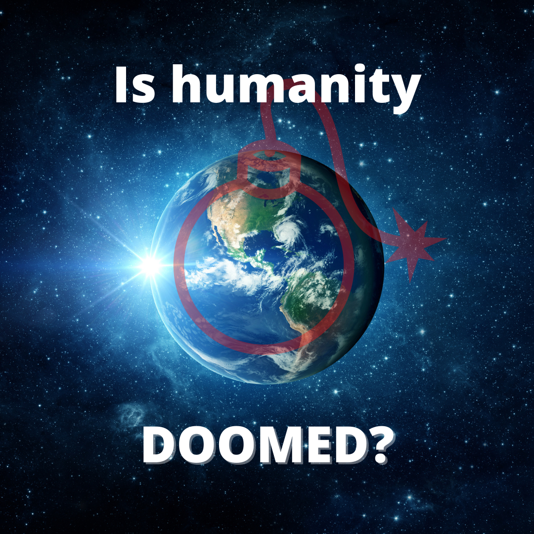 Is humanity Doom?