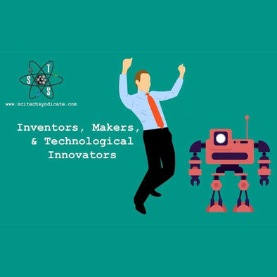 Inventors, Makers, and Technological Innovators
