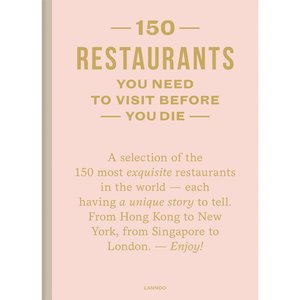 150 RESTAURANTS YOU NEED TO VISIT BEFORE YOU DIE (LANNOO) - HAYGEN