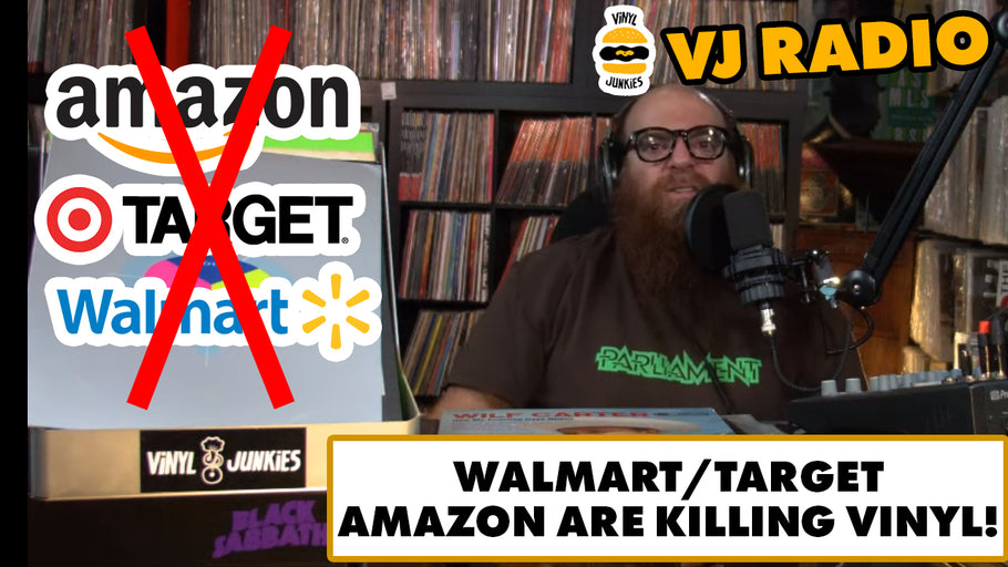 VJ Radio | Walmart/Target/Amazon Are KILLING VINYL!