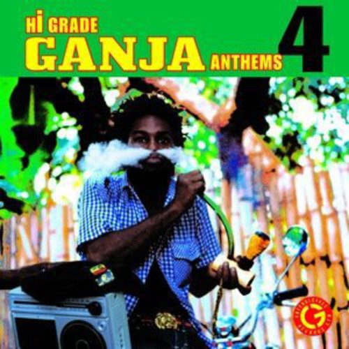 Hi-Grade Ganja Anthems 4 / Various