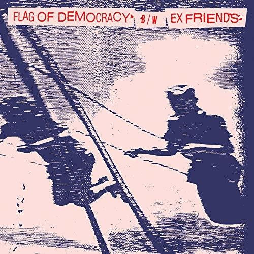 Flag Of Democracy / Ex Friends