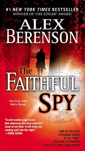 The Faithful Spy (A John Wells Novel)