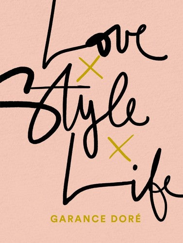 Love Style Life From Paris to New York, Stories About Life, Love, and Style
