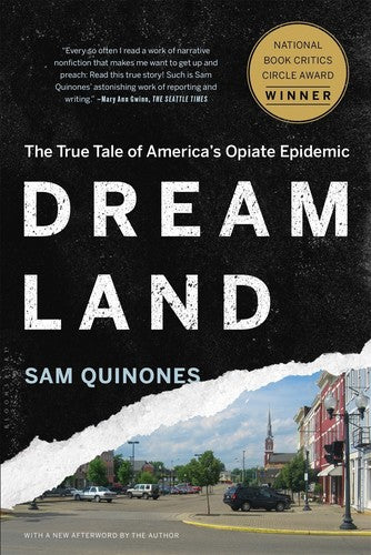 Dreamland The True Tale of America's Opiate Epidemic