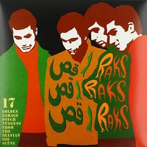 Raks Raks Raks: 17 Golden Garage Psych Nuggets From The Iranian 60s Sc