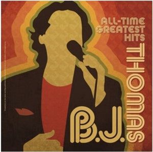 B.J. Thomas All Time Greatest Hits