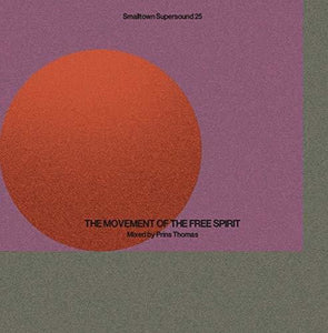 Smalltown Supersound 25: Movement Of Free Spirit