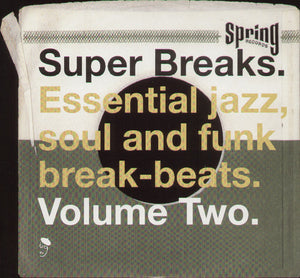 Super Breaks: Essential Funk Soul and Jazz Samples and Break-Beats, Vol. 2