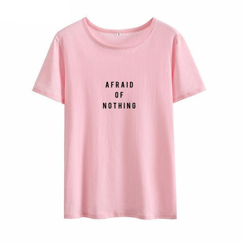 """AFRAID OF NOTHING"" T-SHIRT (4 COLOURS) UNISEX"
