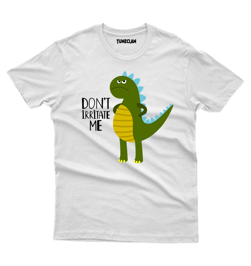 Don't Irritate Me T-Shirt - TuneClan