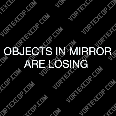 Autocollant pour Voiture en Vinyle - Object In Mirror Are Losing