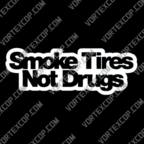 Smoke tires not drugs sticker