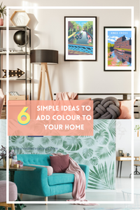 6 SIMPLE IDEAS TO ADD COLOUR TO YOUR HOME