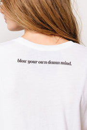 Blow Your Own Damn Mind Tee