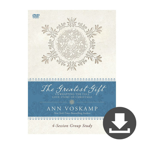 Ann Voskamp's The Greatest Gift Video Bible Study (Digital Download)