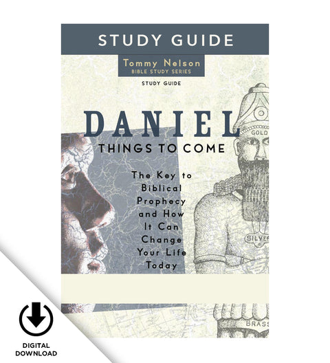 Tommy Nelson's Daniel Video Bible Study: Things To Come (PDF Study Guide)