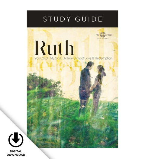 Tommy Nelson's Book of Ruth Bible Study: Your God. My God. True Story of Love and Redemption (Digital Study Guide)