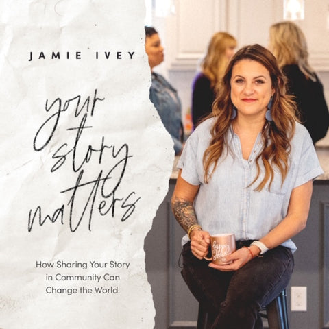 Jamie Ivey's Your Story Matters Digital Download Bundle