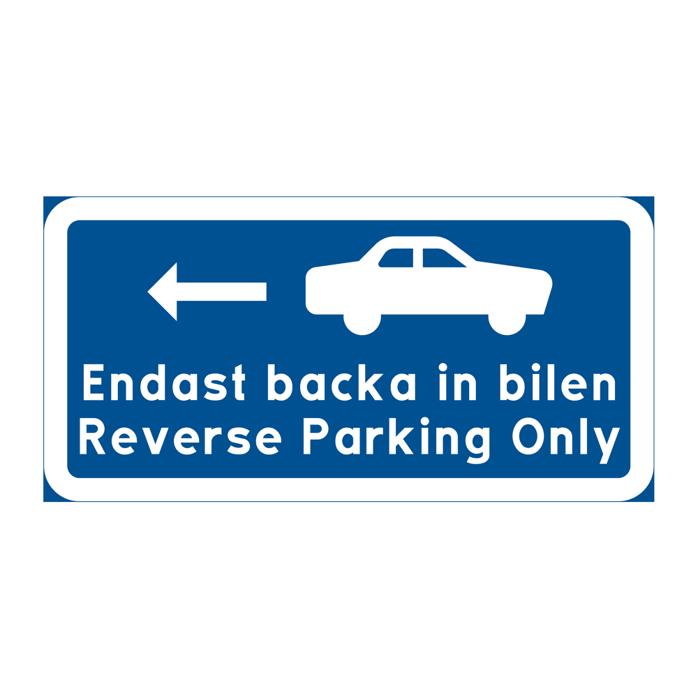 Endast backa in bilen reverse parking only & Endast backa in bilen reverse parking only