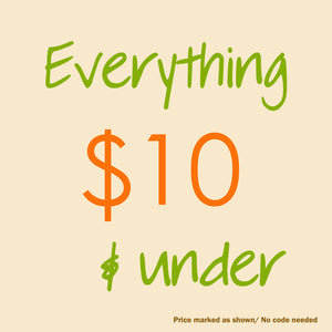 Everything $10 & under