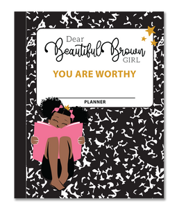 Dear Beautiful Brown Girl: All in One Ultimate Monthly & Weekly Undated Calendar Planner