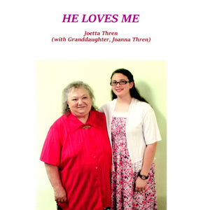 19. He Loves Me - Joetta Thren (with granddaughter, Joanna Thren)