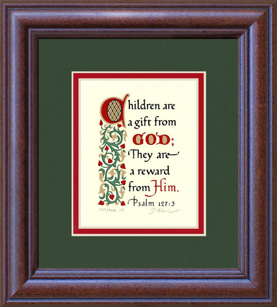 "Psalm 127:3 KJV, Mahogany Frame & Forest Green Mat & Red Liner 9"" x 10"""